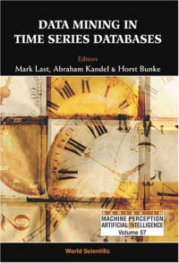 Data Mining In Time Series Databases (Series in Machine Perception and Artificial Intelligence)