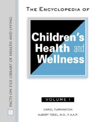 The Encyclopedia of Children's Health and Wellness (Facts on File Library of Health and Living)