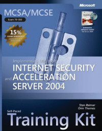 MCSA/MCSE Self-Paced Training Kit (Exam 70-350): Implementing Microsoft Internet Security and Acceleration Server 2004 (Pro-Certification)