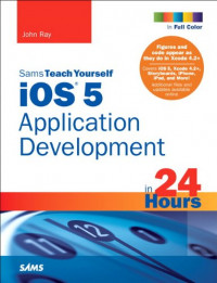 Sams Teach Yourself iOS 5 Application Development in 24 Hours (3rd Edition) (Sams Teach Yourself -- Hours)