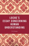 The Routledge Guidebook to Locke's Essay Concerning Human Understanding (The Routledge Guides to the Great Books)