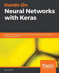 Hands-On Neural Networks with Keras: Design and create neural networks using deep learning and artificial intelligence principles