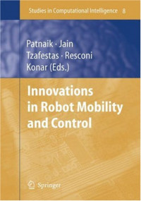Innovations in Robot Mobility and Control (Studies in Computational Intelligence)