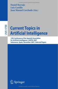 Current Topics in Artificial Intelligence: 12th Conference of the Spanish Association for Artificial Intelligence, CAEPIA 2007