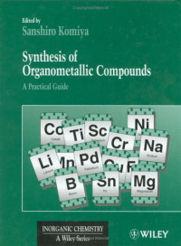 Synthesis of Organometallic Compounds: A Practical Guide (Inorganic Chemistry: A Textbook Series)
