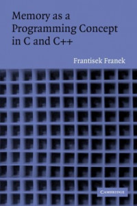 Memory as a Programming Concept in C and C++