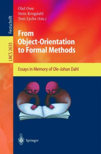From Object-Orientation to Formal Methods: Essays in Memory of Ole-Johan Dahl (Lecture Notes in Computer Science)