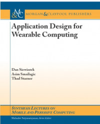 Application Design for Wearable Computing (Synthesis Lectures on Mobile and Pervasive Computing)