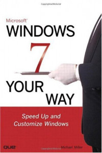 Microsoft  Windows 7 Your Way: Speed Up and Customize Window