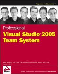 Professional Visual Studio 2005 Team System (Programmer to Programmer)