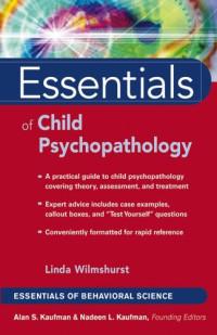 Essentials of Child Psychopathology (Essentials of Behavioral Science Series)