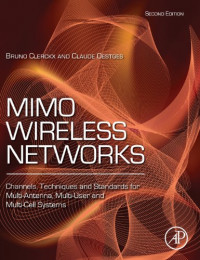MIMO Wireless Networks, Second Edition: Channels, Techniques and Standards for Multi-Antenna, Multi-User and Multi-Cell Systems