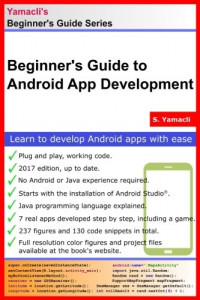 Beginner's Guide to Android App Development: A Practical Approach for Beginners