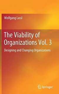 The Viability of Organizations Vol. 3: Designing and Changing Organizations