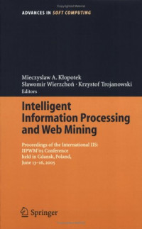 Intelligent Information Processing and Web Mining: Proceedings of the International IIS: IIPWMВґ05 Conference held in Gdansk, Poland, June 13-16, 2005