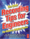 Recording Tips for Engineers, Second Edition: For cleaner, brighter tracks