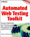 Automated Web Testing Toolkit: Expert Methods for Testing and Managing Web Applications