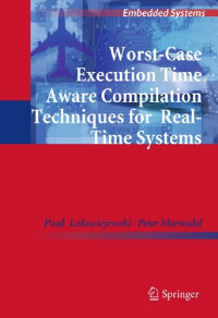 Worst-Case Execution Time Aware Compilation Techniques for Real-Time Systems (Embedded Systems)