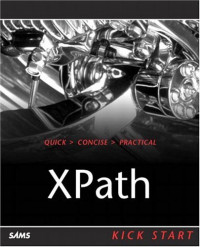XPath Kick Start : Navigating XML with XPath 1.0 and 2.0