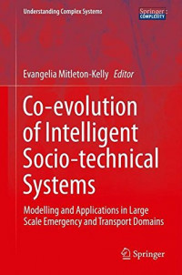 Co-evolution of Intelligent Socio-technical Systems: Modelling and Applications in Large Scale Emergency and Transport Domains (Understanding Complex Systems)
