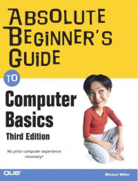 Absolute Beginner's Guide to Computer Basics (3rd Edition)