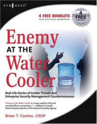 Enemy at the Water Cooler: Real-Life Stories of Insider Threats and Enterprise Security Management Countermeasures