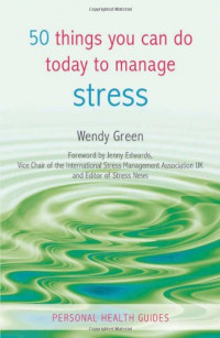 50 Things You Can Do Today to Manage Stress (Personal Health Guides)