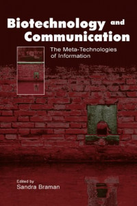 Biotechnology and Communication : The Meta-Technologies of Information (LEA's Communication Series)