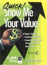Quick! Show Me Your Value