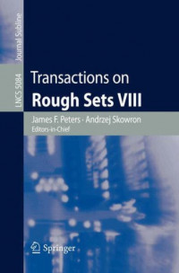 Transactions on Rough Sets VIII (Lecture Notes in Computer Science)