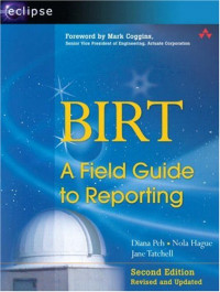 BIRT: A Field Guide to Reporting (2nd Edition)