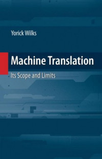 Machine Translation: Its Scope and Limits