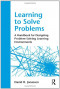 Learning to Solve Problems: A Handbook for Designing Problem-Solving Learning Environments