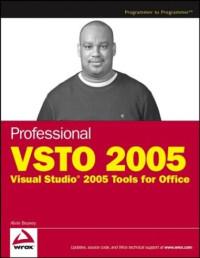 Professional VSTO 2005 : Visual Studio 2005 Tools for Office (Programmer to Programmer)