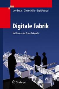 Digitale Fabrik: Methoden und Praxisbeispiele (VDI-Buch) (German Edition)