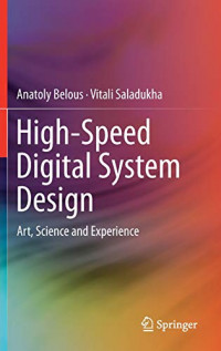 High-Speed Digital System Design: Art, Science and Experience