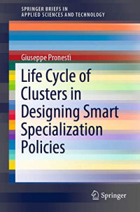 Life Cycle of Clusters in Designing Smart Specialization Policies (SpringerBriefs in Applied Sciences and Technology)