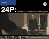 24P: Make Your Digital Movies Look Like Hollywood