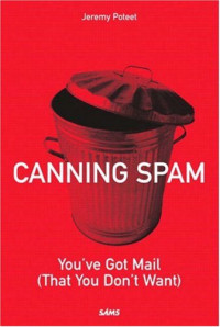 Canning Spam: You've Got Mail (That You Don't Want)