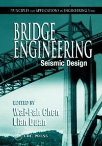 Bridge Engineering: Seismic Design (Principles and Applications in Engineering)