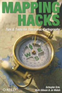 Mapping Hacks : Tips & Tools for Electronic Cartography
