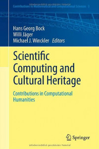 Scientific Computing and Cultural Heritage: Contributions in Computational Humanities (Contributions in Mathematical and Computational Sciences)