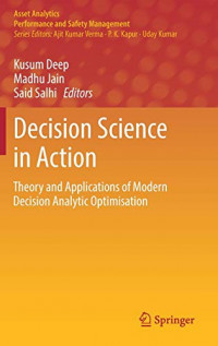 Decision Science in Action: Theory and Applications of Modern Decision Analytic Optimisation (Asset Analytics)