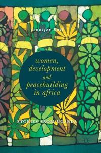 Women, Development and Peacebuilding in Africa: Stories from Uganda