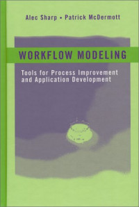 Workflow Modeling: Tools for Process Improvement and Application Development