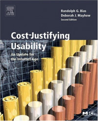 Cost-Justifying Usability, Second Edition: An Update for the Internet Age, Second Edition (Interactive Technologies)