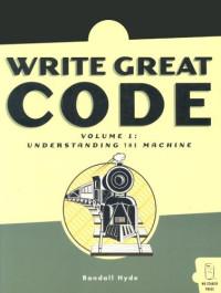 Write Great Code: Understanding the Machine