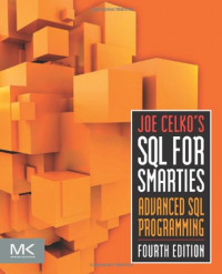 Joe Celko's SQL for Smarties, Fourth Edition: Advanced SQL Programming