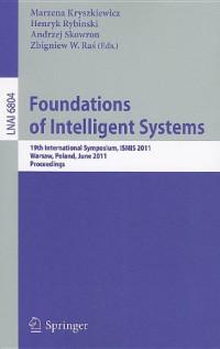 Foundations of Intelligent Systems: 19th International Symposium, ISMIS 2011, Warsaw, Poland