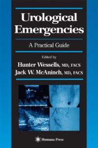 Urological Emergencies: A Practical Guide (Current Clinical Urology)